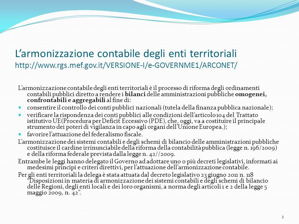 L'armonizzazione contabile degli enti territoriali http://www.rgs.mef.gov.it/VERSIONE-I/e-GOVERNME1/ARCONET/