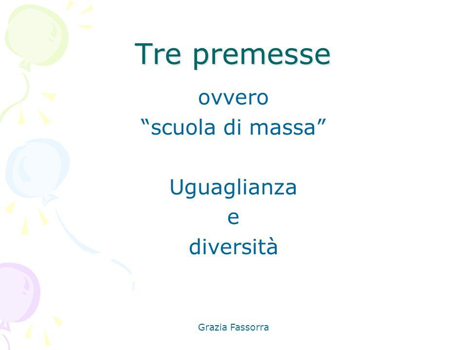 Tre premesse ovvero scuola di massa Uguaglianza e diversità