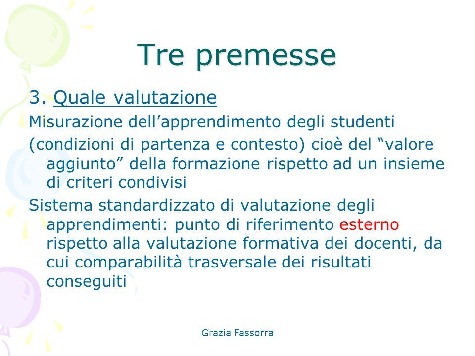 Tre premesse 3. Quale valutazione