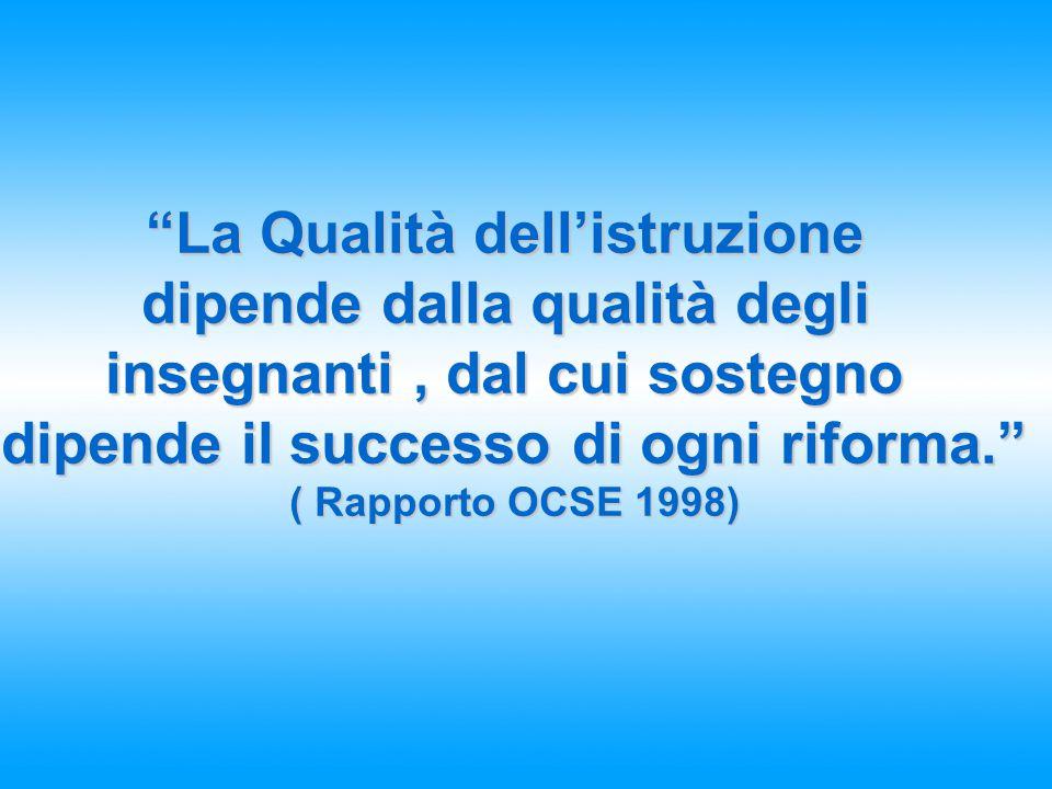 La Qualità dell'istruzione dipende dalla qualità degli