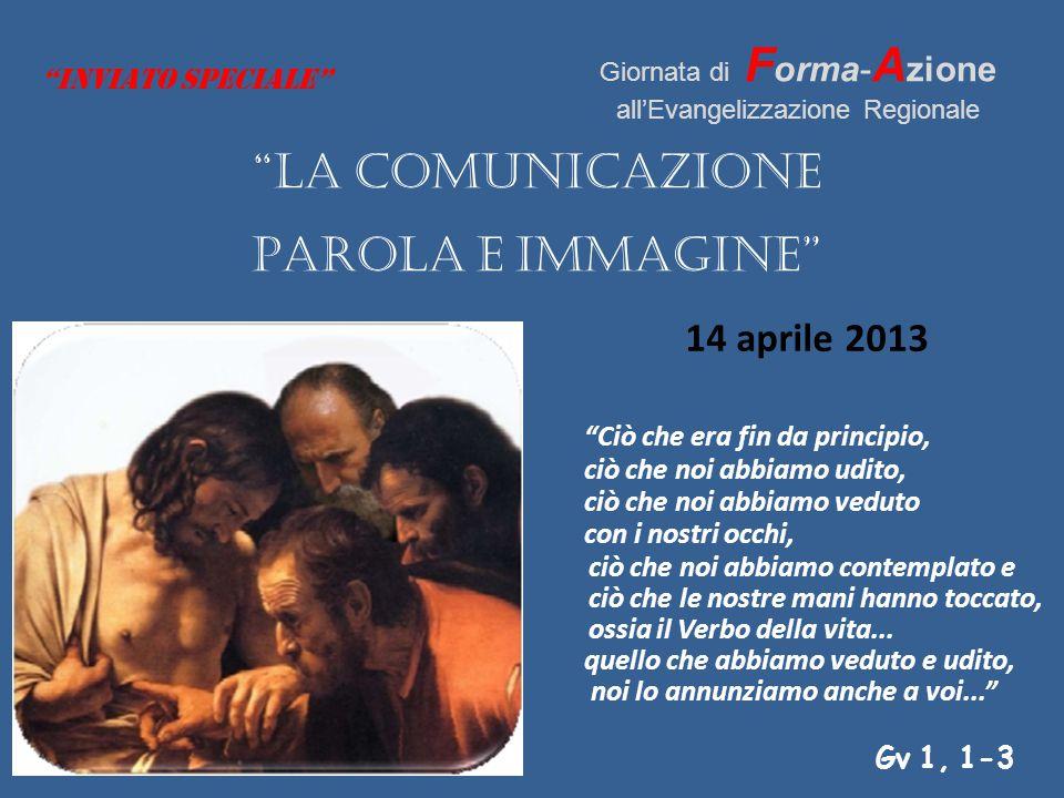 LA COMUNICAZIONE PAROLA E IMMAGINE 14 aprile 2013 INVIATO SPECIALE