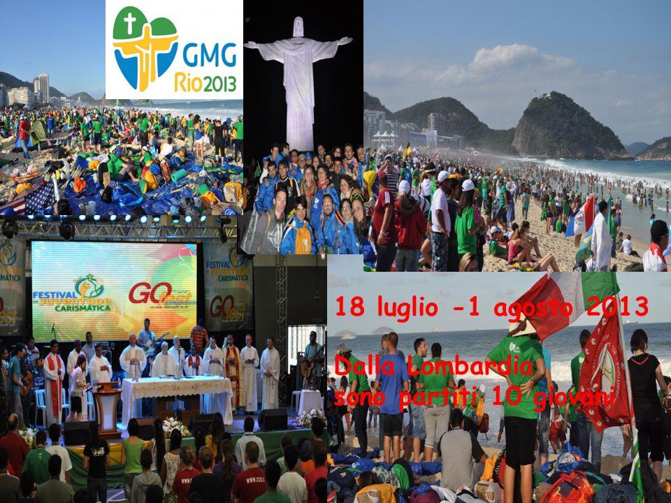 18 luglio -1 agosto 2013 Dalla Lombardia sono partiti 10 giovani