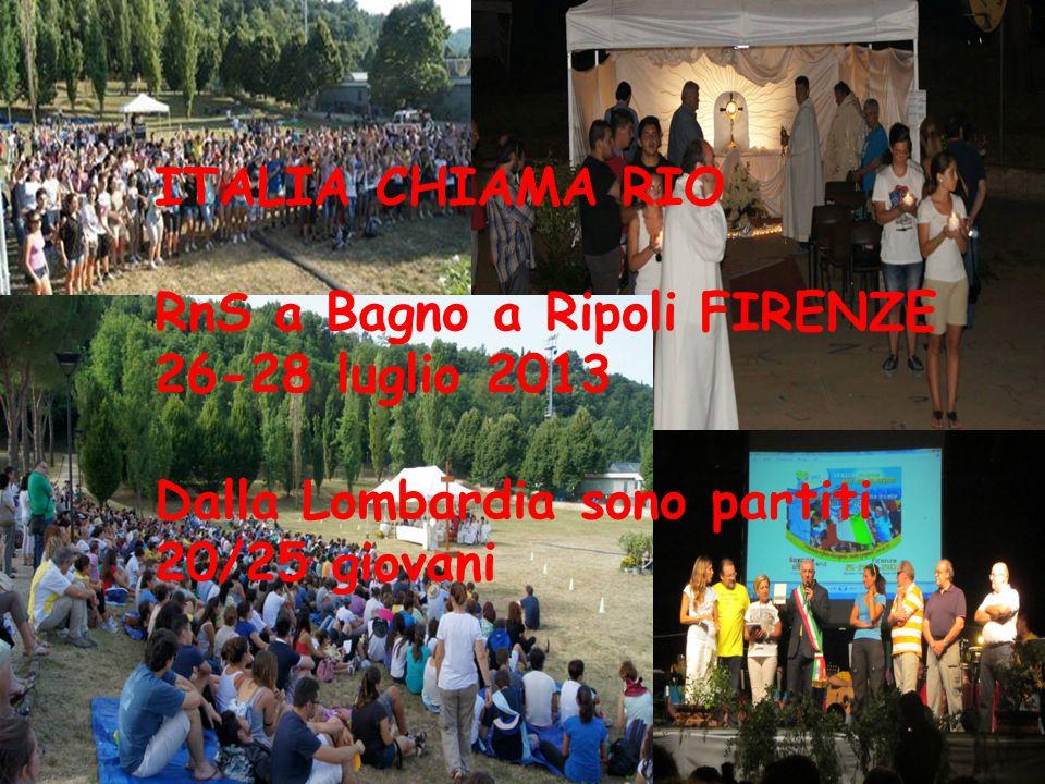 ITALIA CHIAMA RIO RnS a Bagno a Ripoli FIRENZE 26-28 luglio 2013.