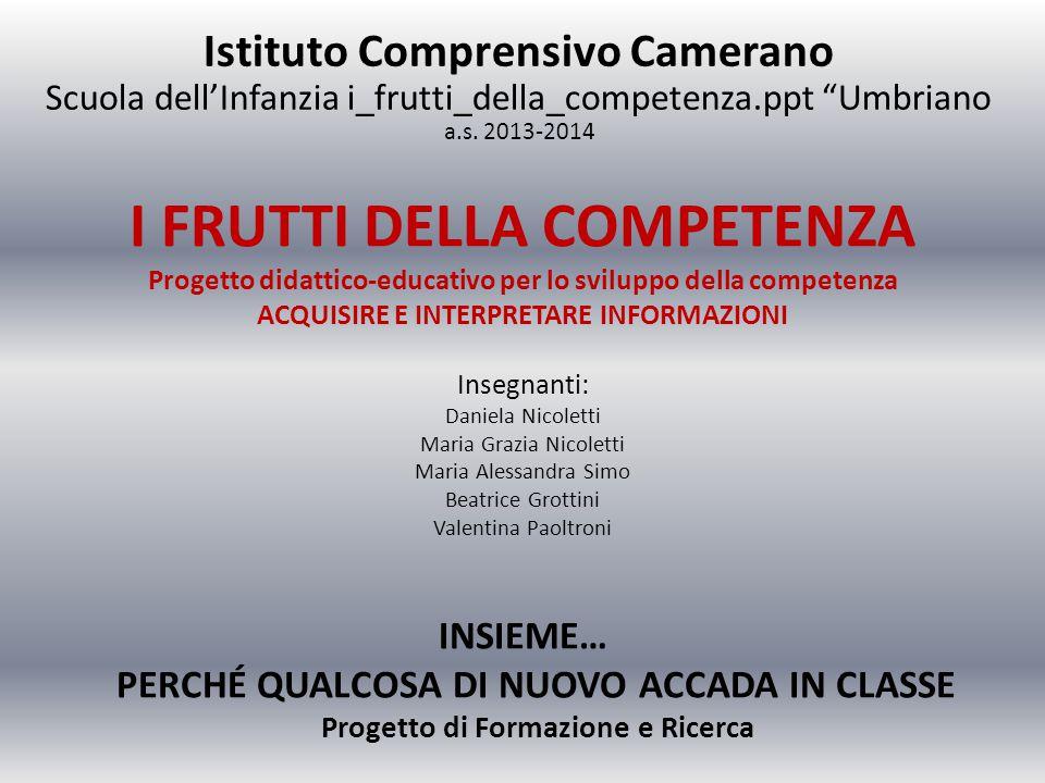 Istituto Comprensivo Camerano Scuola dell'Infanzia i_frutti_della_competenza.ppt Umbriano a.s. 2013-2014