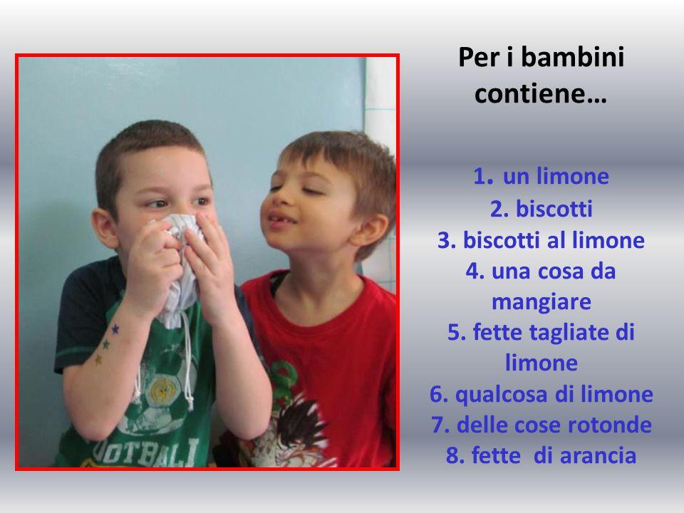 Per i bambini contiene… 1. un limone 2. biscotti 3