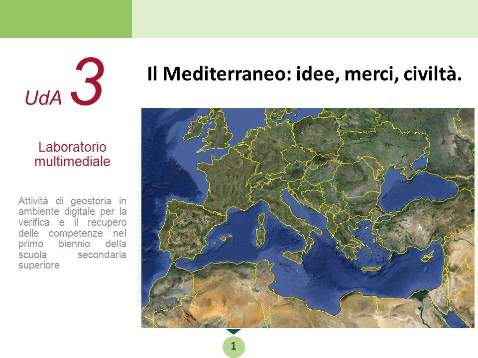 Il Mediterraneo: idee, merci, civiltà.