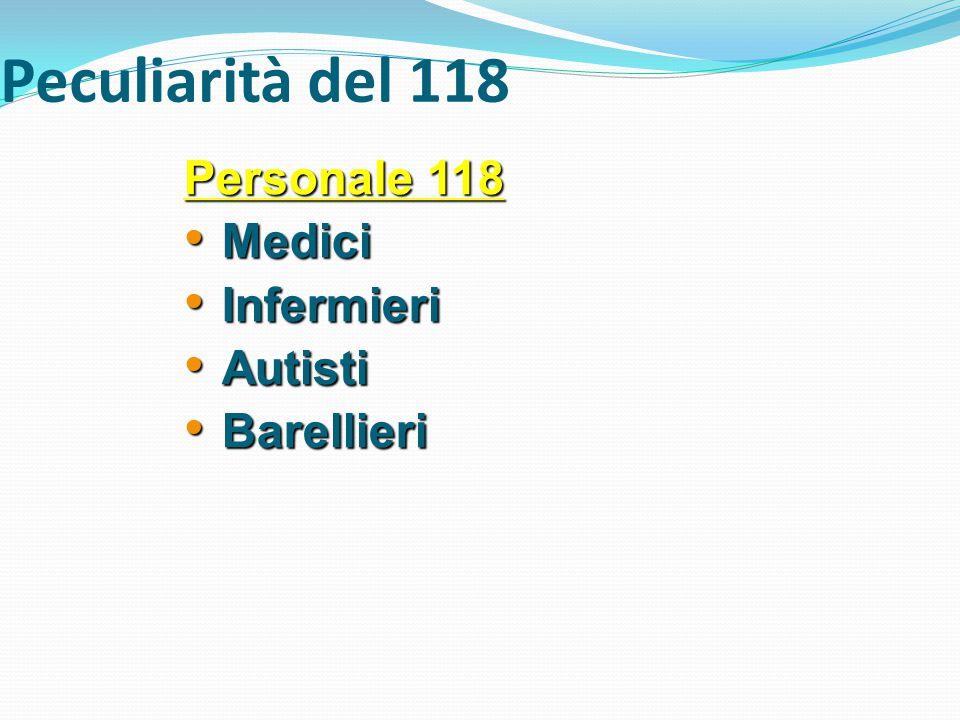 Peculiarità del 118 Personale 118 Medici Infermieri Autisti Barellieri