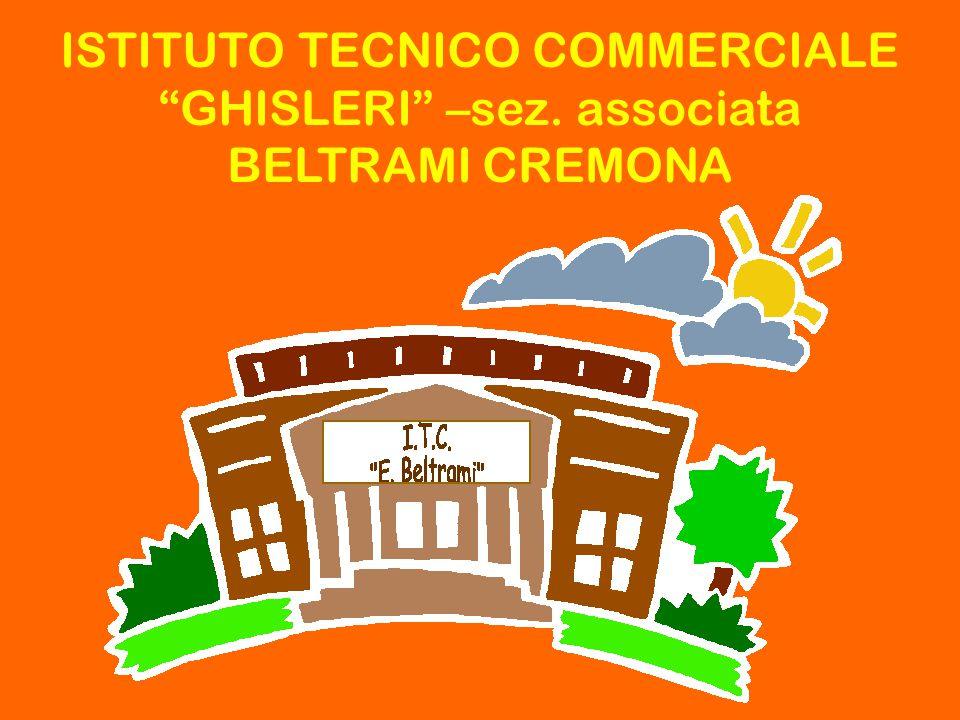 ISTITUTO TECNICO COMMERCIALE GHISLERI –sez