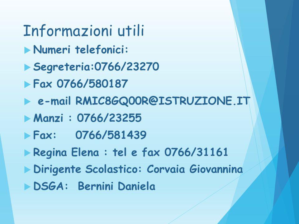Informazioni utili Numeri telefonici: Segreteria:0766/23270