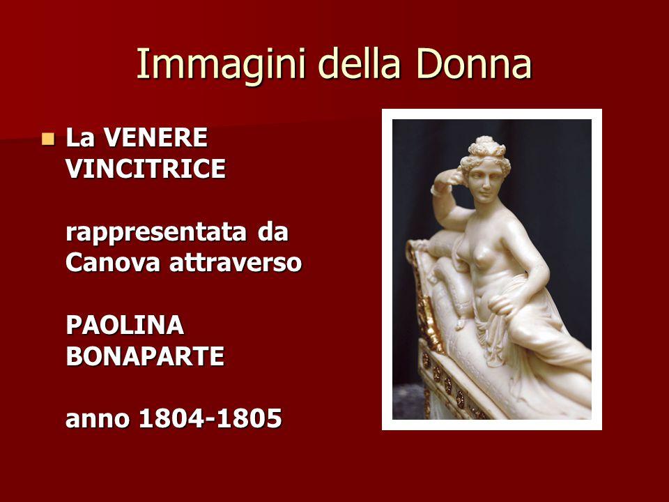 Immagini della Donna La VENERE VINCITRICE rappresentata da Canova attraverso PAOLINA BONAPARTE anno 1804-1805.