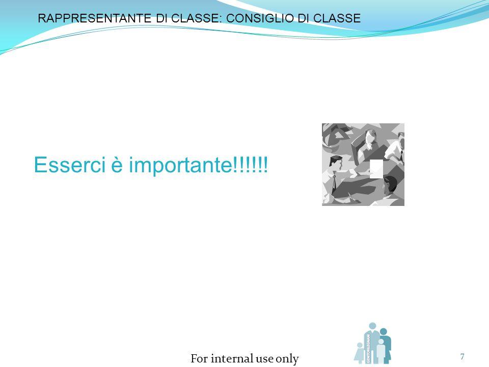 sabato 8 aprile 2017 RAPPRESENTANTE DI CLASSE: CONSIGLIO DI CLASSE Esserci è importante!!!!!!