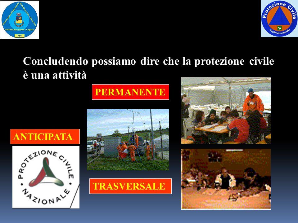 Concludendo possiamo dire che la protezione civile è una attività