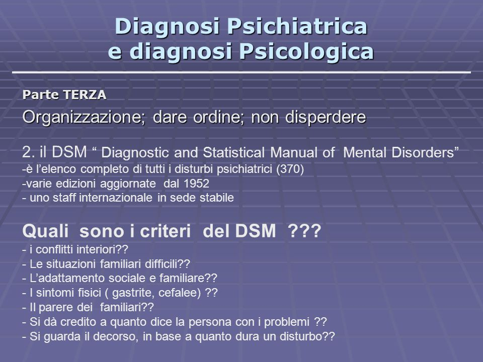 Diagnosi Psichiatrica e diagnosi Psicologica