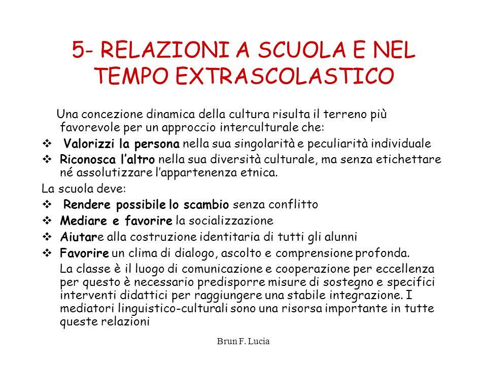 5- RELAZIONI A SCUOLA E NEL TEMPO EXTRASCOLASTICO