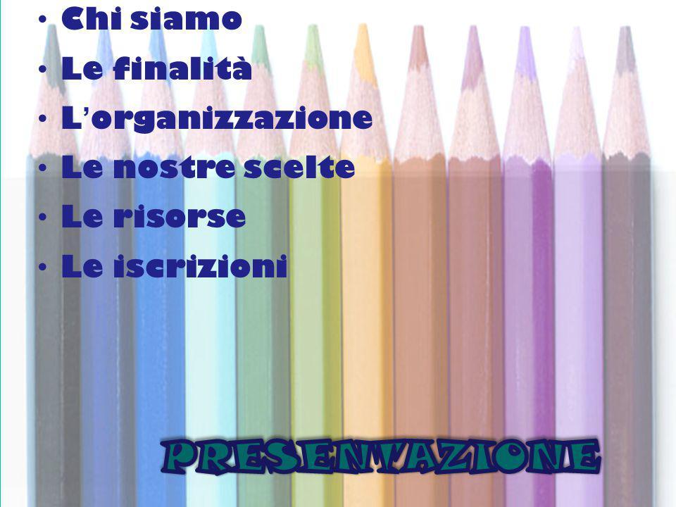 è§gh + PRESENTAZIONE Chi siamo Le finalità L'organizzazione