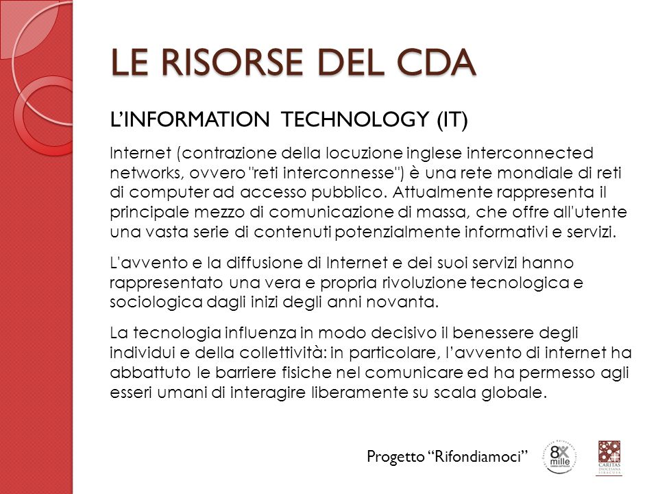 LE RISORSE DEL CDA L'INFORMATION TECHNOLOGY (IT)