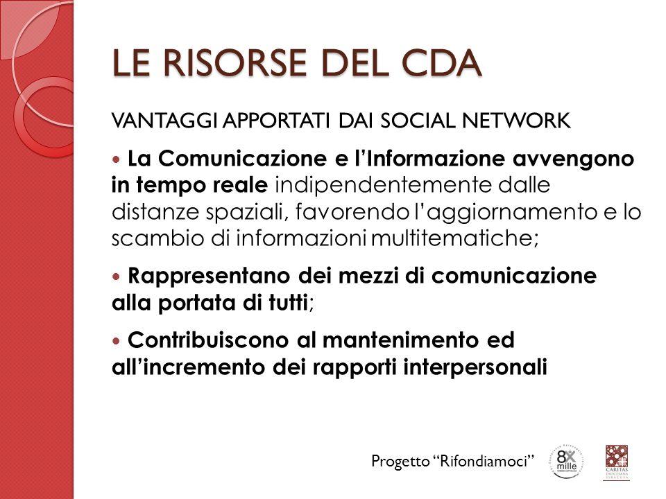 LE RISORSE DEL CDA VANTAGGI APPORTATI DAI SOCIAL NETWORK