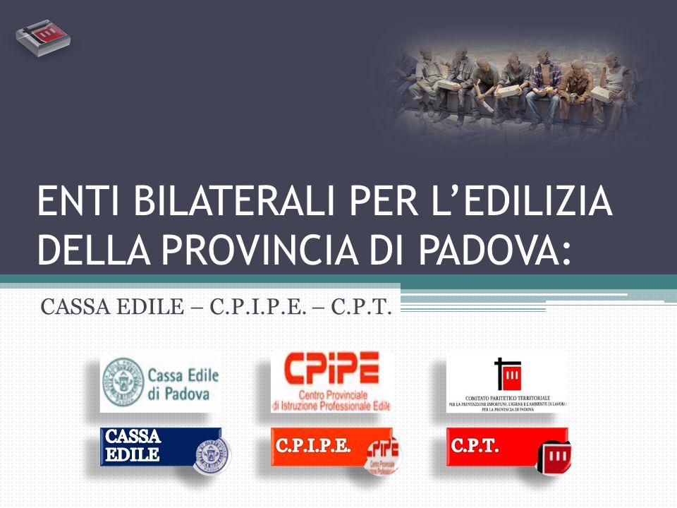 ENTI BILATERALI per l'EDILIZIA della provincia di PADOVA: