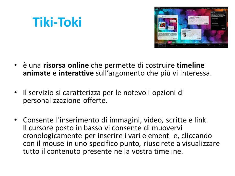 Tiki-Toki è una risorsa online che permette di costruire timeline animate e interattive sull'argomento che più vi interessa.