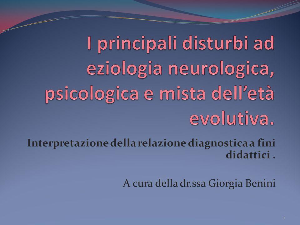 I principali disturbi ad eziologia neurologica, psicologica e mista dell'età evolutiva.