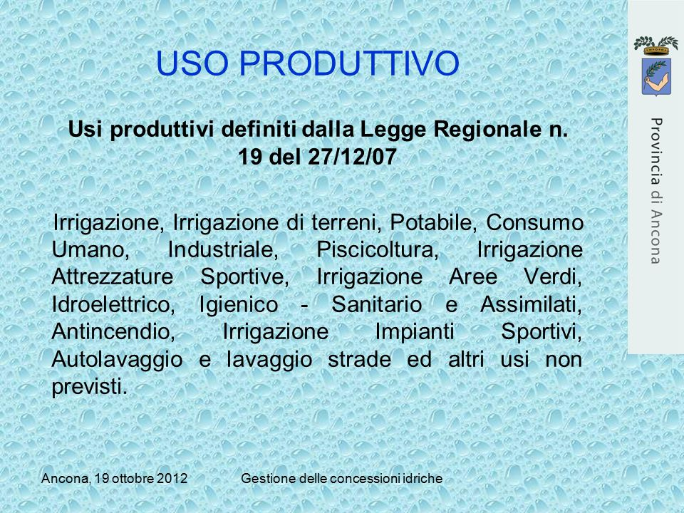 USO PRODUTTIVO Usi produttivi definiti dalla Legge Regionale n. 19 del 27/12/07.