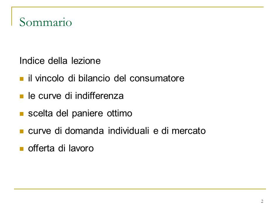 Sommario Indice della lezione il vincolo di bilancio del consumatore