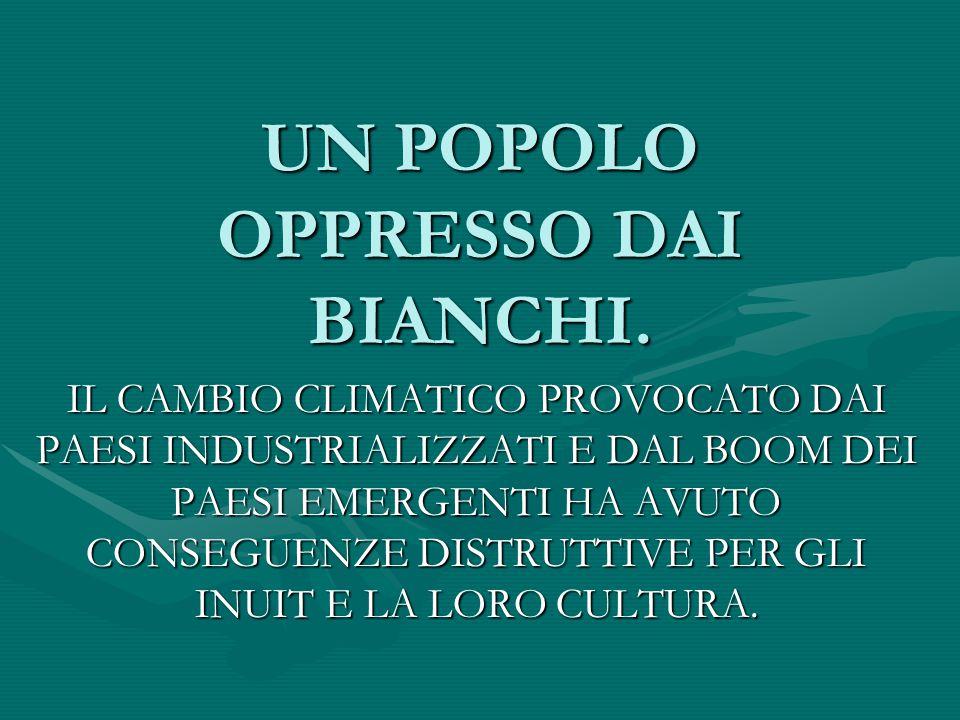 UN POPOLO OPPRESSO DAI BIANCHI.