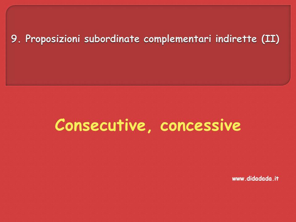9. Proposizioni subordinate complementari indirette (II)