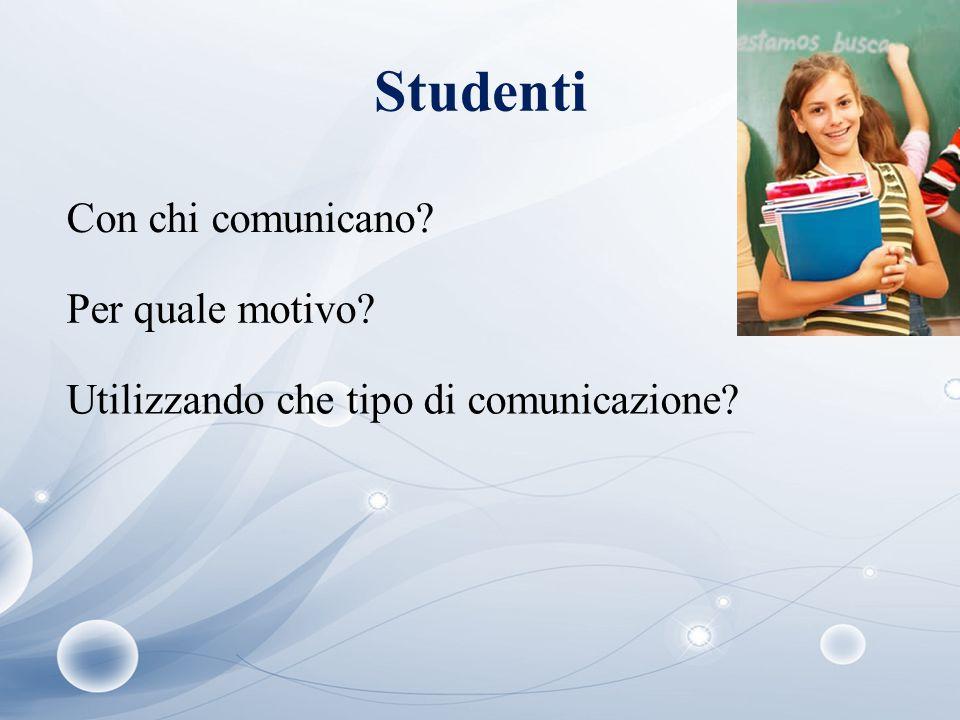 Studenti Con chi comunicano Per quale motivo