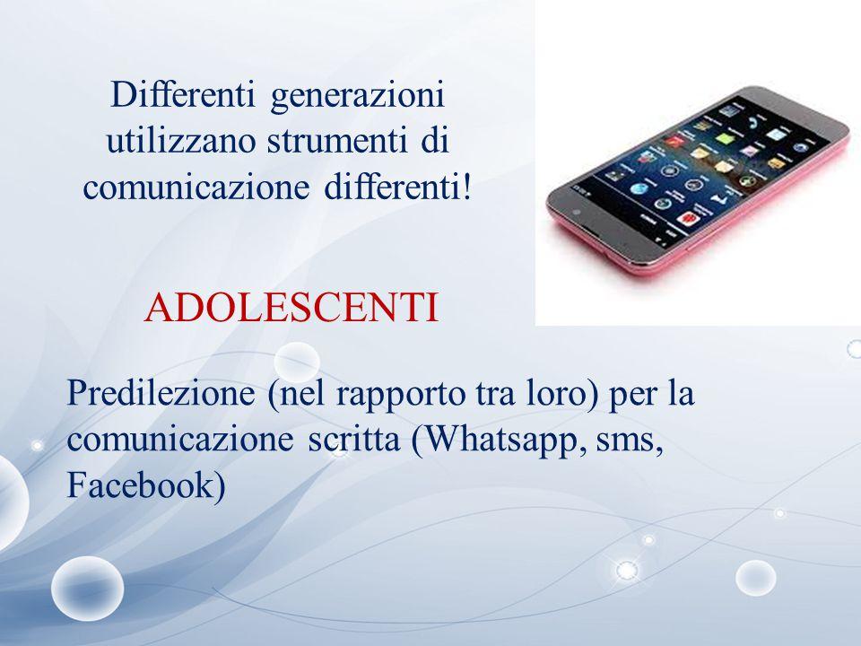 Differenti generazioni utilizzano strumenti di comunicazione differenti!