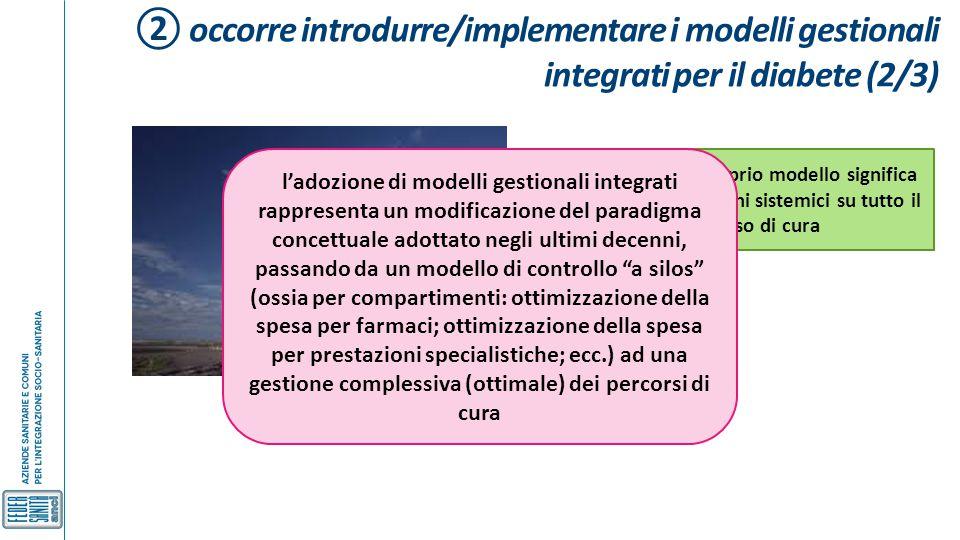 ② occorre introdurre/implementare i modelli gestionali integrati per il diabete (2/3)