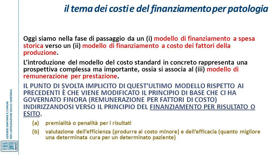 il tema dei costi e del finanziamento per patologia