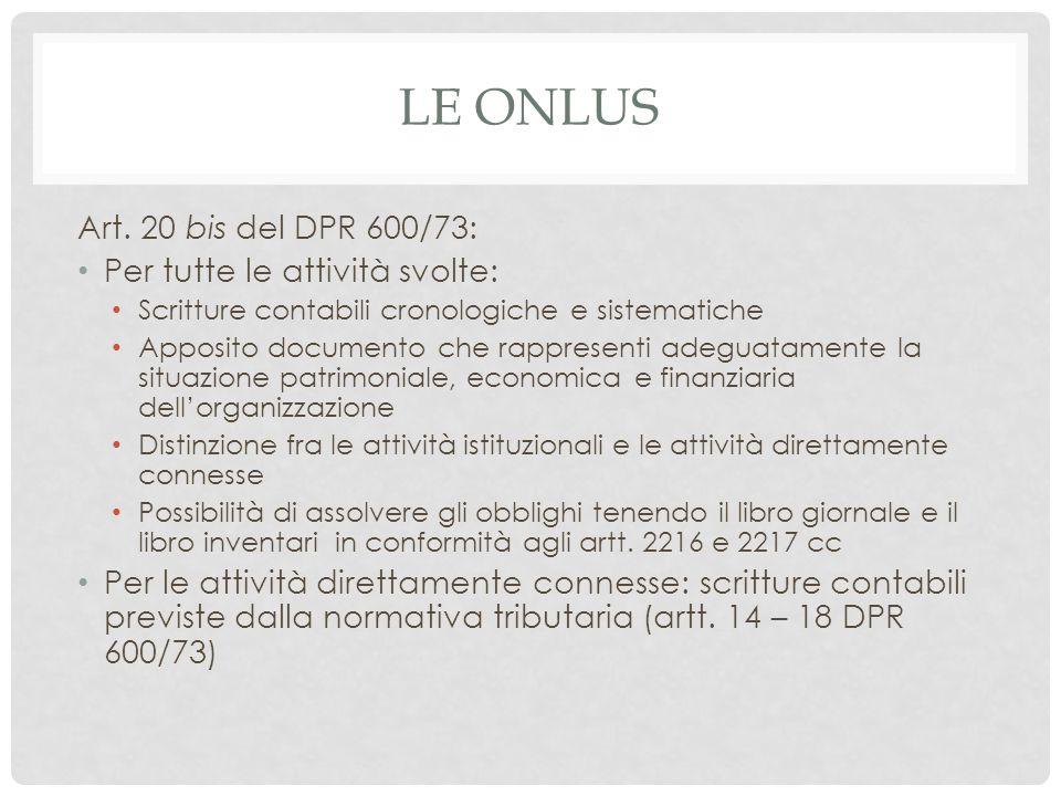 Le onlus Art. 20 bis del DPR 600/73: Per tutte le attività svolte: