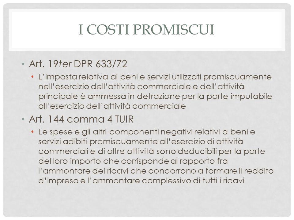 I costi promiscui Art. 19ter DPR 633/72 Art. 144 comma 4 TUIR