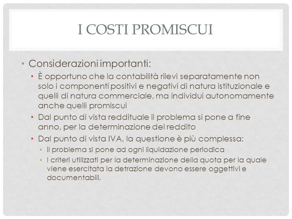 I costi promiscui Considerazioni importanti:
