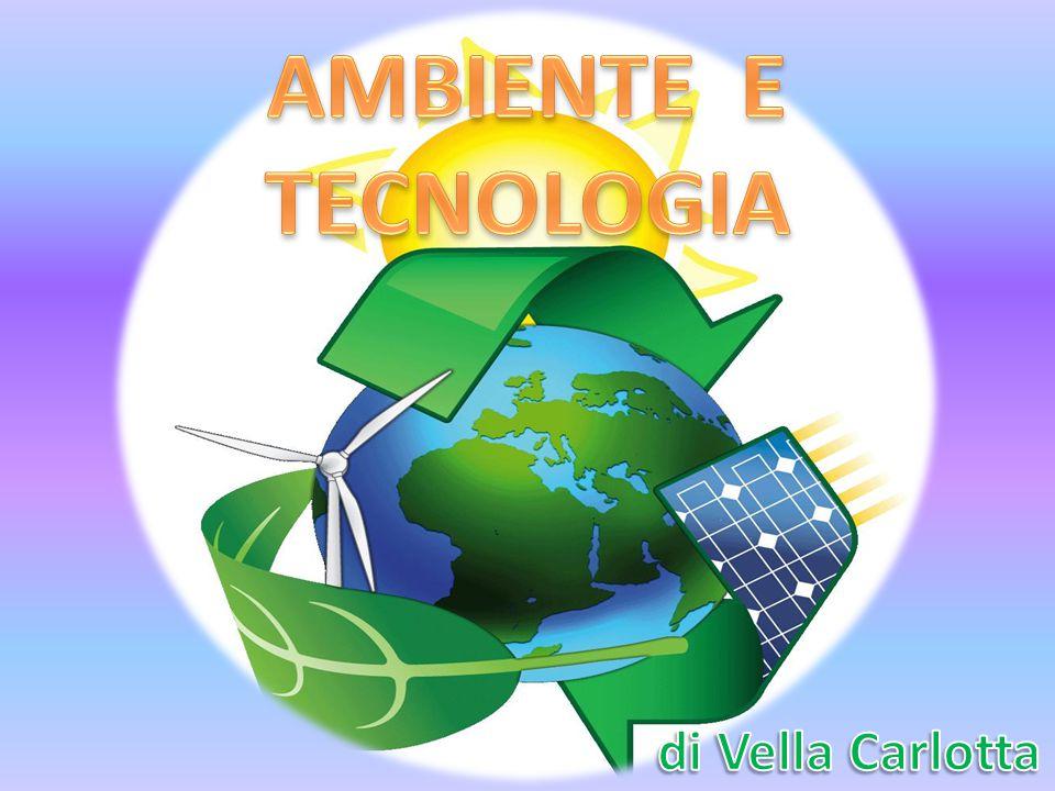 AMBIENTE E TECNOLOGIA di Vella Carlotta