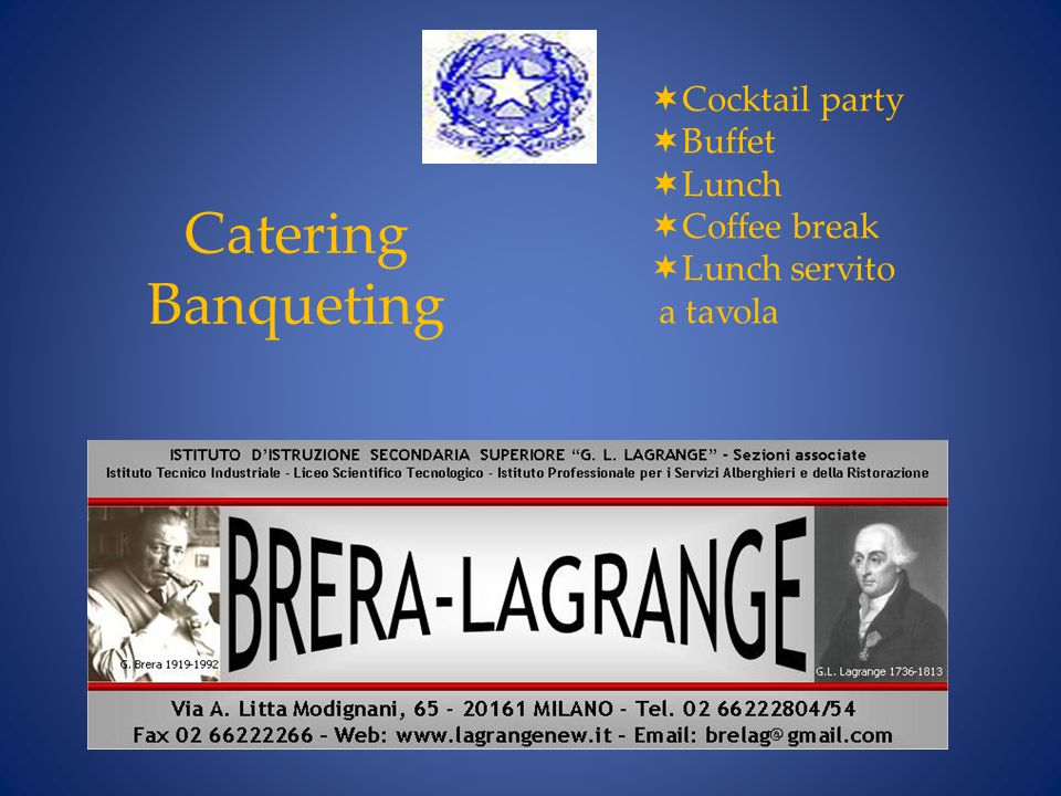 Catering Banqueting Cocktail party Buffet Lunch Coffee break
