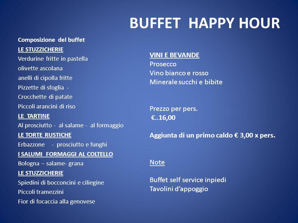 BUFFET HAPPY HOUR VINI E BEVANDE Prosecco Vino bianco e rosso