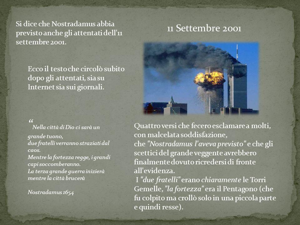 Si dice che Nostradamus abbia previsto anche gli attentati dell 11 settembre 2001.