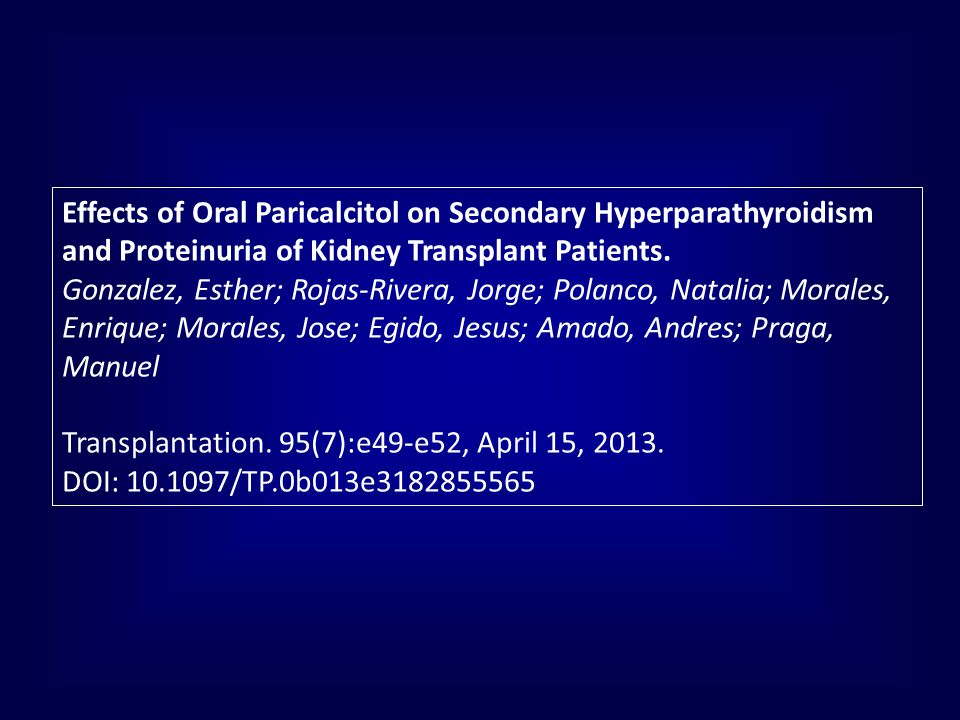 Effects of Oral Paricalcitol on Secondary Hyperparathyroidism and Proteinuria of Kidney Transplant Patients.