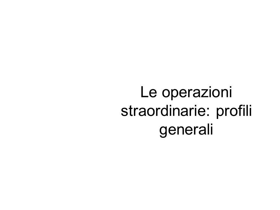 Le operazioni straordinarie: profili generali
