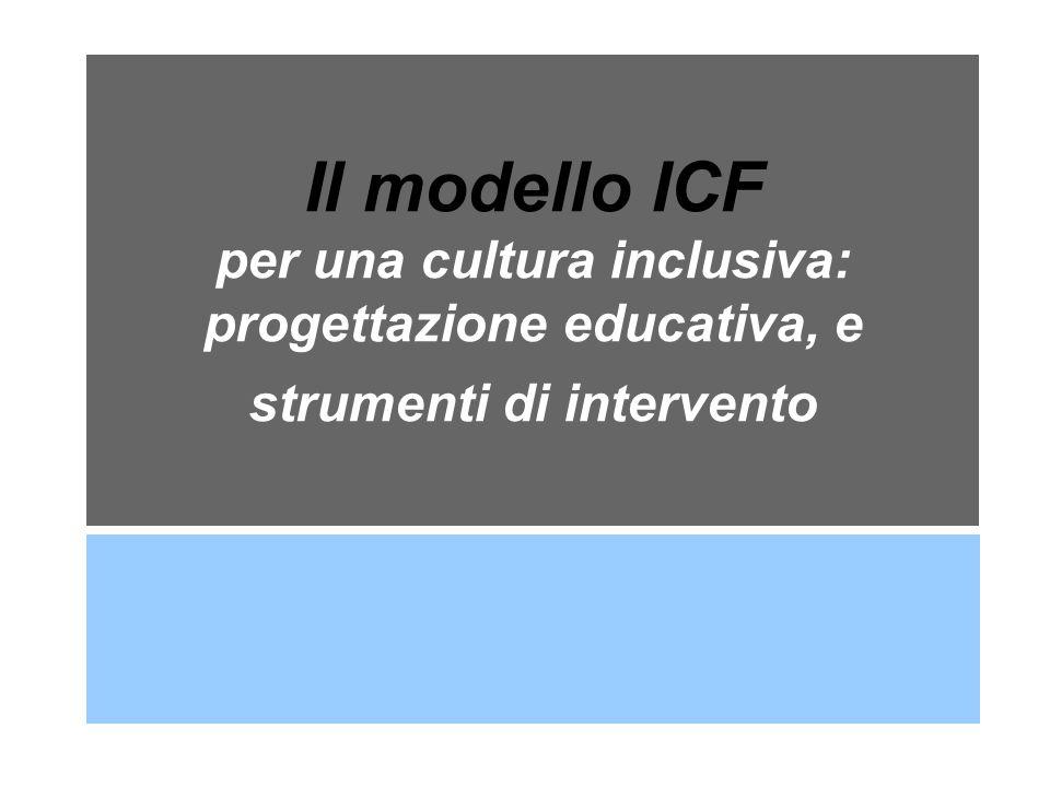 Il modello ICF per una cultura inclusiva: progettazione educativa, e strumenti di intervento