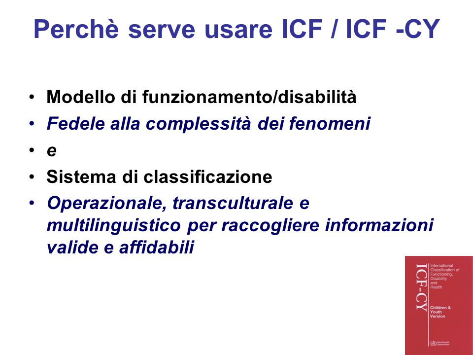 Perchè serve usare ICF / ICF -CY