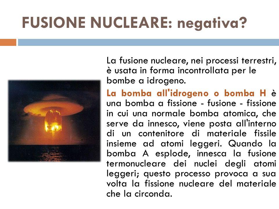 FUSIONE NUCLEARE: negativa