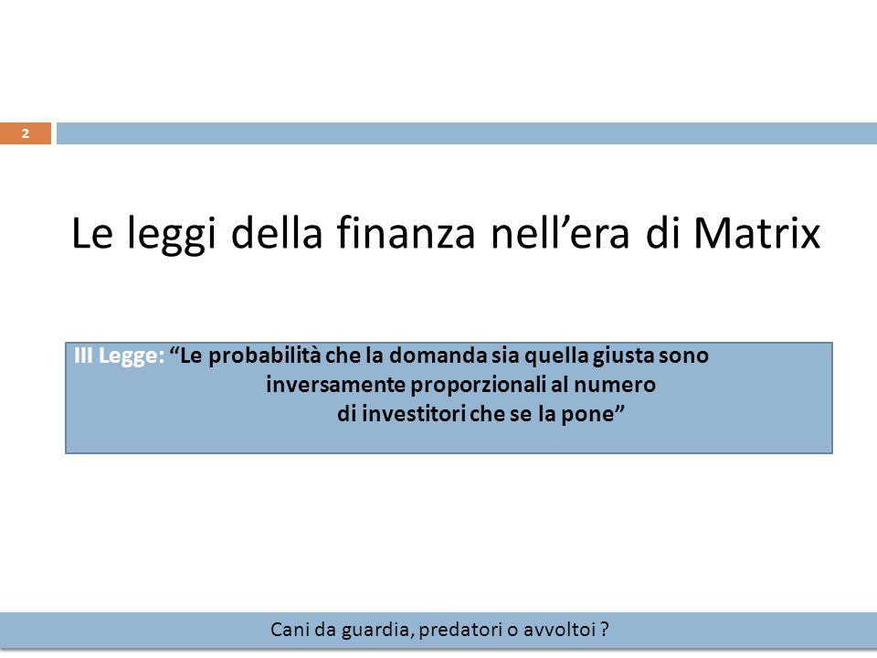 Le leggi della finanza nell'era di Matrix