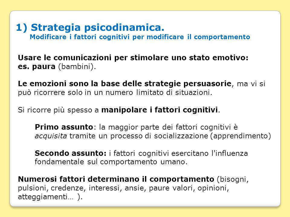 1) Strategia psicodinamica
