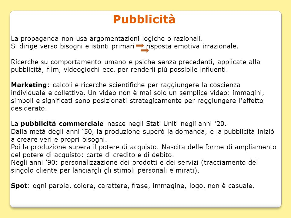 Pubblicità La propaganda non usa argomentazioni logiche o razionali.