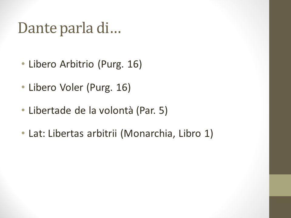 Dante parla di… Libero Arbitrio (Purg. 16) Libero Voler (Purg. 16)