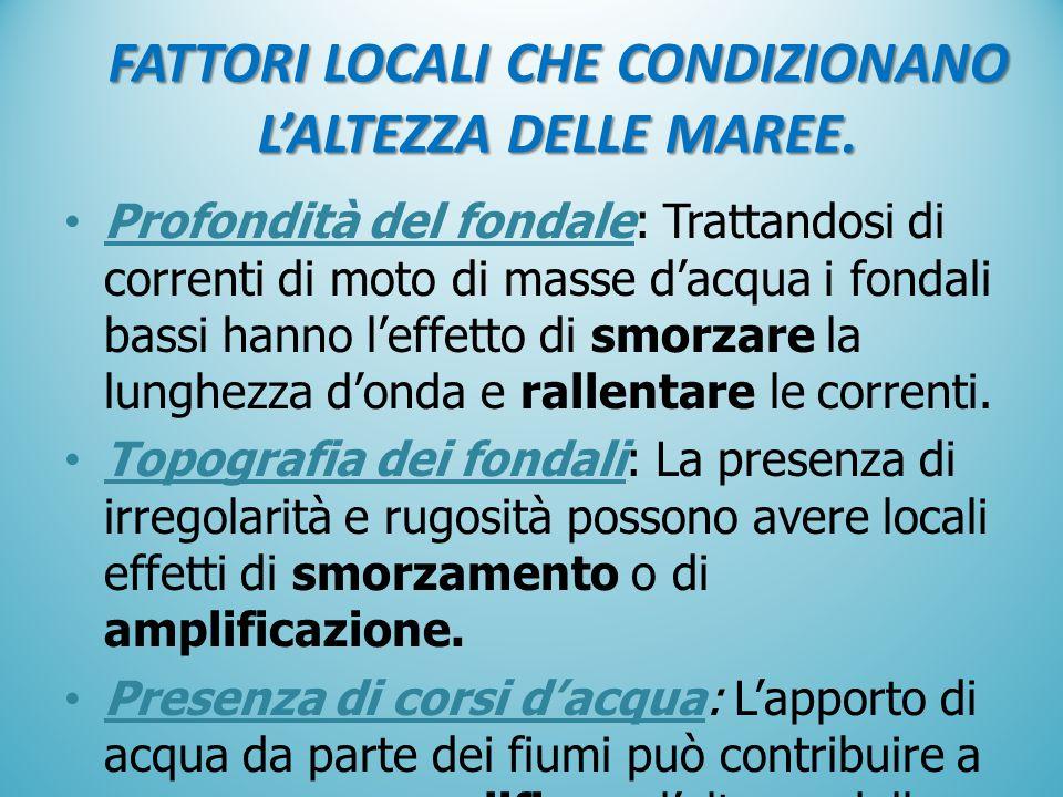 FATTORI LOCALI CHE CONDIZIONANO L'ALTEZZA DELLE MAREE.