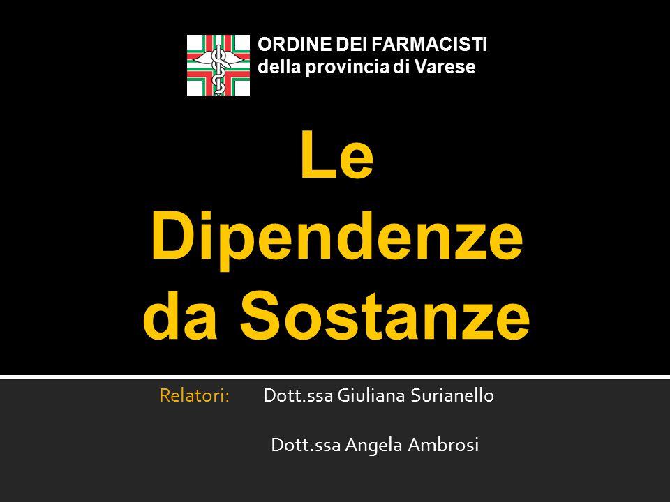 Relatori: Dott.ssa Giuliana Surianello Dott.ssa Angela Ambrosi